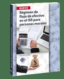Régimen de Flujo de Efectivo en el ISR para Personas Morales