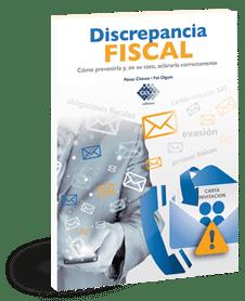 Discrepancia Fiscal – Cómo prevenirla y en su caso, aclararla correctamente