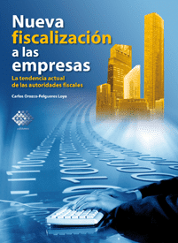 Nueva fiscalización a las empresas – La tendencia actual de las autoridades fiscales